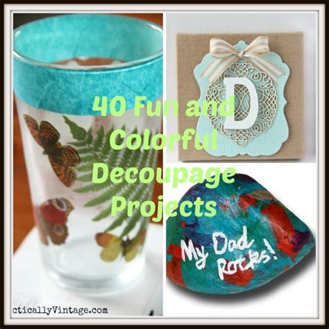 Decoupage Craft Projects - 40 decoupage ideas for simple projects