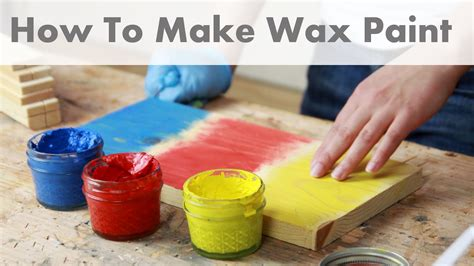 how to paint a how to make wax paint youtube