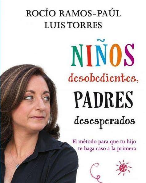 nios desobedientes padres desesperados 8403005326 los 1o libros imprescindibles para padres abc es