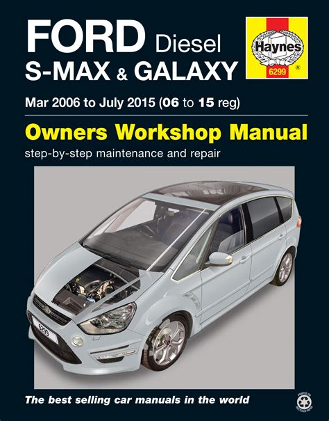ford s max galaxy diesel mar 06 july 15 06 to 15 haynes manual haynes publishing