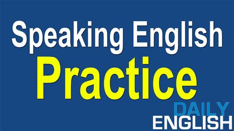 the practice of english speaking english practice conversation questions and answers english conversation with