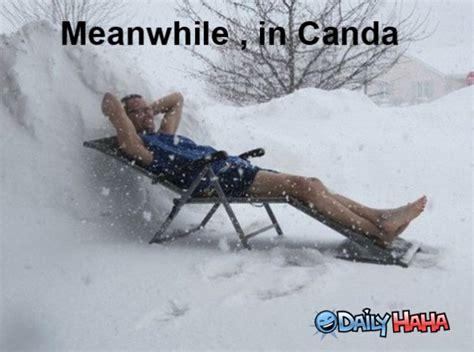 Canada Snow Meme - meanwhile in canada snow