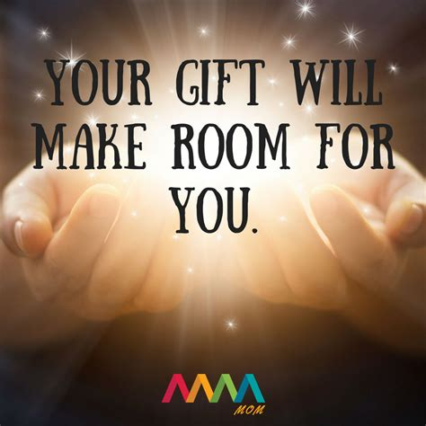 your gifts will make room your gift will make room for you motivated