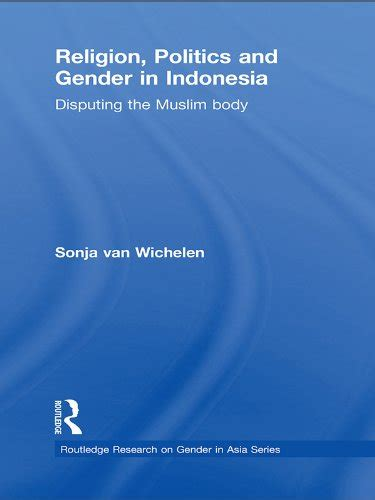 Religion Politics And Gender In Indonesia Disputing The Muslim 116 quot politics quot books found quot rod and society 03