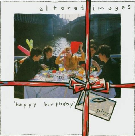 Happy Birthday Altered Images Mp3 Download | release happy birthday by altered images musicbrainz