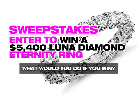 Sweepstakes To Win - sweepstakes enter to win a 5 400 luna diamond eternity ring