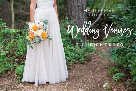 New Weddings by The 5 Best Outdoor Wedding Venues In New Mexico Julie