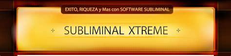 mensajes subliminales usos subliminal xtreme videos de uso de este software