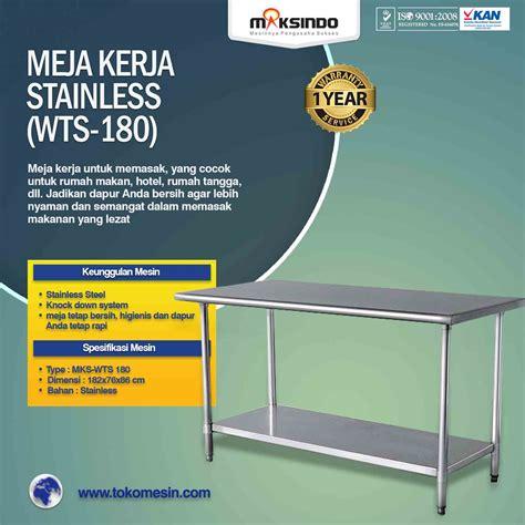 Meja Tv Di Bogor jual meja kerja stainless wts 180 di bogor toko mesin