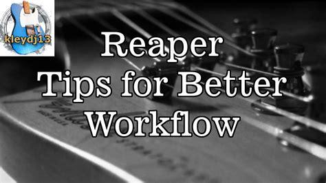 reaper workflow reaper tips for better workflow