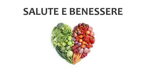 salute alimentazione e benessere la via della dieta mediterranea