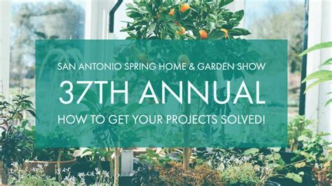 annual san antonio spring home garden show san