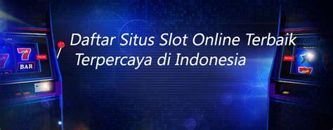 daftar situs slot  terbaik terpercaya  indonesia