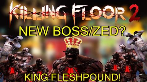killing floor 2 new boss killing the king fleshpound youtube