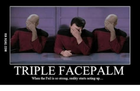 Meme Facepalm - 25 best memes about triple facepalm meme triple
