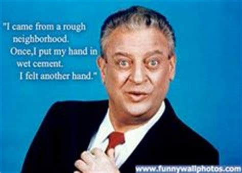 Rodney Dangerfield Memes - 1000 images about why you so stupid stupid on pinterest