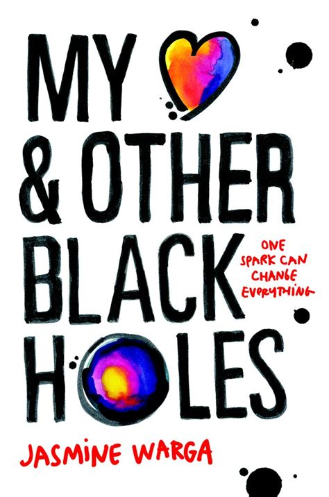 my heart and other 1444791532 my heart and other black holes by jasmine warga