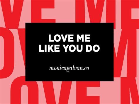 love me like you do images typography love me like you do monica galvan