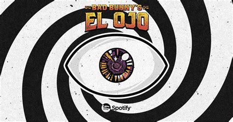 el ojo bad bunny  spoken