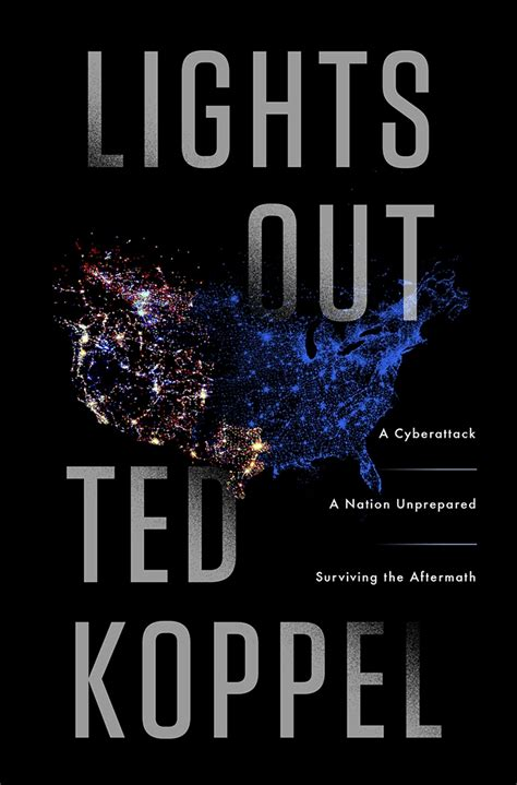 lights out a cyberattack a nation unprepared surviving