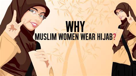 why do muslim wear hijabiworld