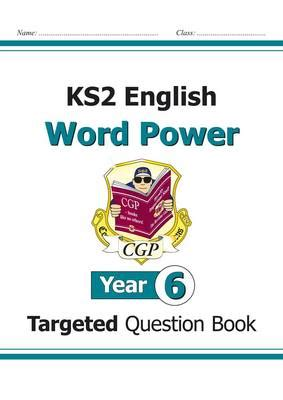 libro ks2 english targeted question ks2 english targeted question book word power year 6 by cgp books waterstones