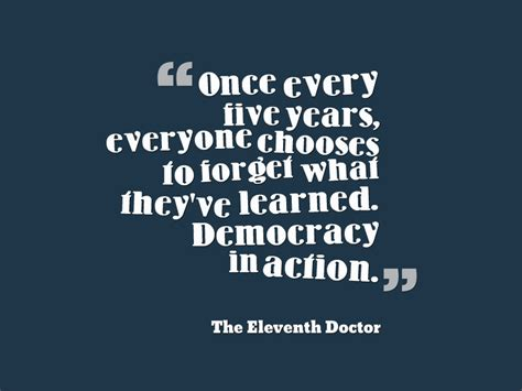 Dr Who Quotes About doctor who quotes democracy in