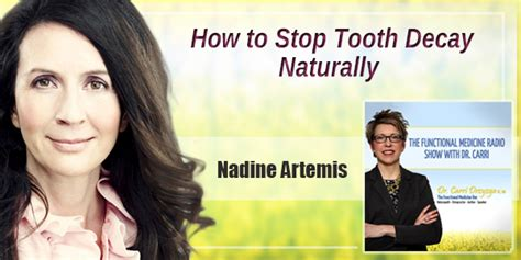 how to stop teeth how to stop tooth decay naturally with nadine artemis