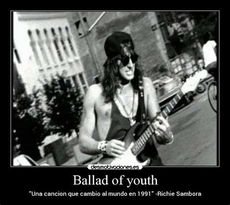 ballad of youth im 225 genes y carteles de sambora desmotivaciones