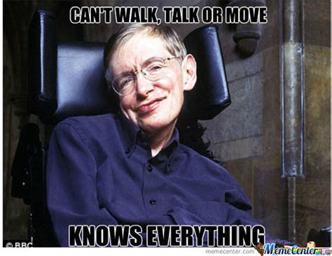 Stephen Hawking Meme - stephen 20hawking memes best collection of funny stephen
