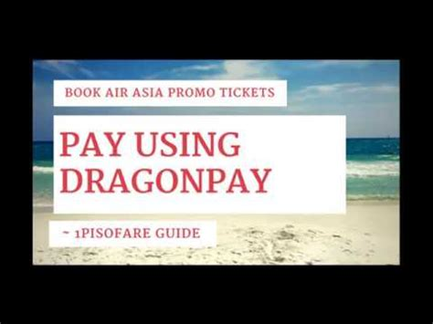 airasia need payment use dragonpay to pay airasia tickets youtube