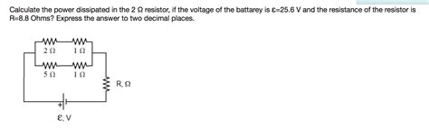 how to calculate resistor power dissipation calculate the power dissipated in the 2 resistor chegg