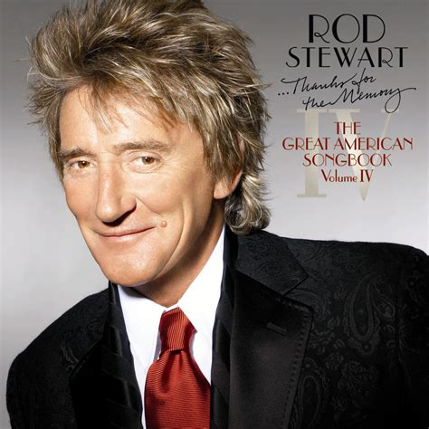 Rod Stewart Thanks For The Memory The Great American Songbook Vol Iv rod stewart thanks for the memory the great american