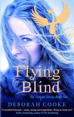 flying blind books flying blind the diaries 1 by deborah cooke