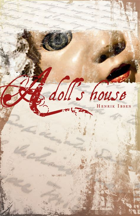 a dolls house playwright a doll s house hi