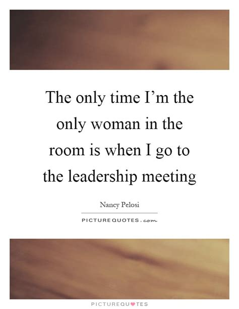 meeting in the room lyrics the only time i m the only in the room is when i go to the picture quotes