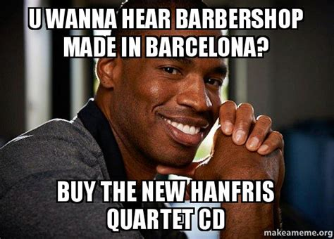 Meme Quartet - u wanna hear barbershop made in barcelona buy the new