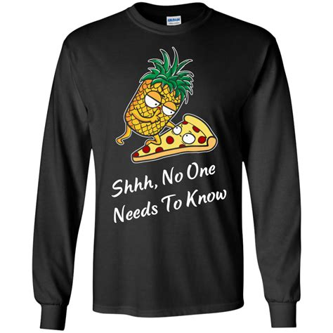 No One Needs To shirts pineapple vs pizza shhh no one needs to knows t shirt tank top hoodies