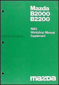 1982 1983 mazda b2000 b2200 truck repair shop manual original 1982 1983 mazda b2000 b2200 truck repair shop manual original