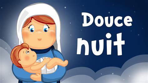 chanson douce blanche french douce nuit sainte nuit chant de no 235 l pour tout petits avec paroles youtube