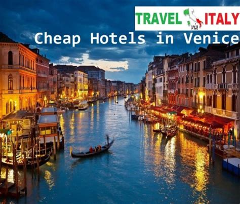cheap hotels in venice visititaly info