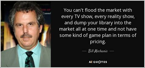 quotes by bill mechanic a z quotes