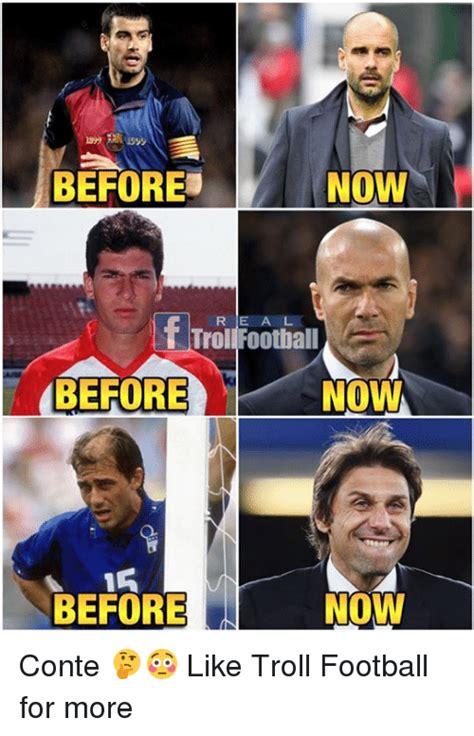 Troll Football Memes - before now r e a l troll football before now before now
