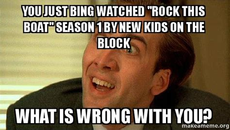 Just When You Thought New On The Block Were by You Just Watched Quot Rock This Boat Quot Season 1 By New