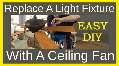 replace ceiling fan with light fixture replace a light fixture with a ceiling fan