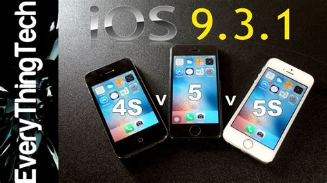 iphone one iphone 4s vs iphone 5 vs iphone 5s ios 9 3 1