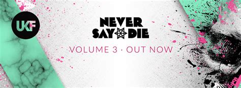 3 never never part three of three volume 3 never say die and ukf deliver vol 3 your edm