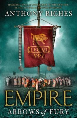 of fury books arrows of fury empire 2 by anthony riches reviews