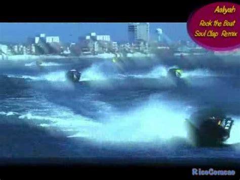 youtube soul boat aaliyah rock the boat soul clap remix youtube