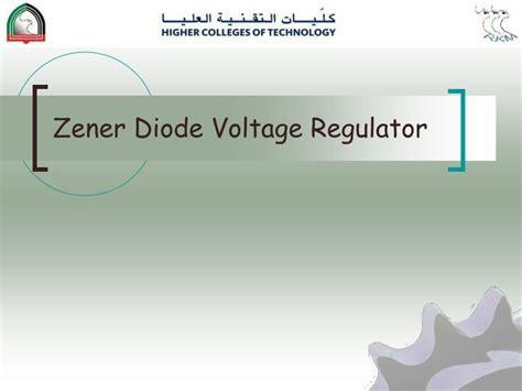 voltage regulator using zener diode ppt voltage regulator using zener diode ppt 28 images zener diode voltage regulator problems 28
